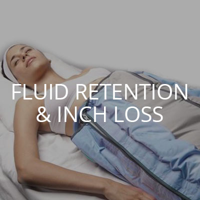 FLUID RETENTION & INCH LOSS